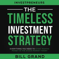 The Timeless Investment Strategy - Bill Grand