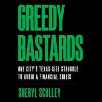 Greedy Bastards - Sheryl Sculley