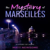 The Mystery Of Marseille - Matt Newsome