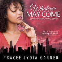 Whatever May Come - Tracee Lydia Garner