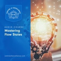 Mastering Flow States - Centre of Excellence