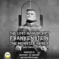 The Lost Manuscript Frankenstein The Monster Arises - Mary Shelley