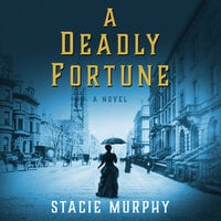 A Deadly Fortune - Stacie Murphy