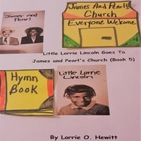 Little Lorrie Lincoln Goes to James and Pearl's Church (Book 5) - Lorrie O. Hewitt