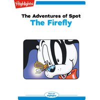 Adventures of Spot The Firefly - Highlights for Children