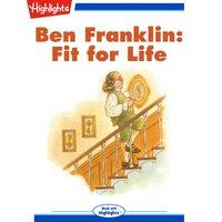 Ben Franklin: Fit for Life - Highlights for Children