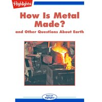 How Is Metal Made? - Highlights for Children