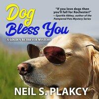 Dog Bless You - Neil S. Plakcy