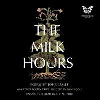 The Milk Hours - John James