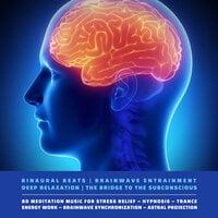 Binaural Beats   Brainwave Entrainment   Deep Relaxation   The Bridge To The Subconscious - Laurence Goldman