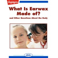What Is Earwax Made of? - Highlights for Children