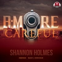B-More Careful - Shannon Holmes