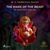 B. J. Harrison Reads The Mark of the Beast - Rudyard Kipling