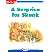 A Surprise for Skunk - Highlights for Children