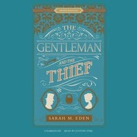 The Gentleman and the Thief - Sarah M. Eden