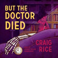 But the Doctor Died - Craig Rice
