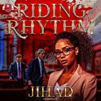 Riding Rhythm - Jihad