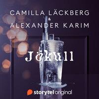 Jökull - Camilla Läckberg, Alexander Karim