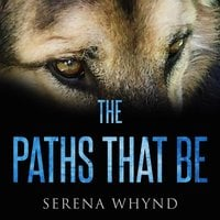 The Paths That Be - Serena Whynd