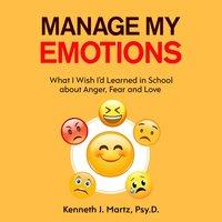Manage My Emotions - Kenneth Martz