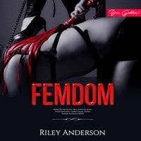 FEMDOM - Riley Anderson