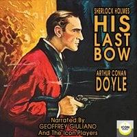 Sherlock Holmes His Last Bow - Arthur Conan Doyle