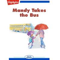Mandy Takes the Bus - Nancy E. Walker-Guye