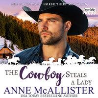 The Cowboy Steals a Lady - Anne Mcallister