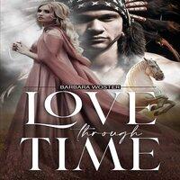 Love Through Time - Barbara Woster