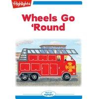 Wheels Go 'Round - Peggy Archer