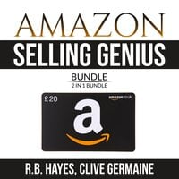 Amazon Selling Genius Bundle: 2 in 1 Bundle, Decoding Amazon and How to Become Amazonian - R.B. Hayes, Clive Germaine