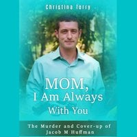 Mom, I Am Always With You - Christina Torry