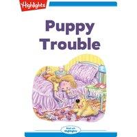Puppy Trouble - Leslie A. Kimmelman