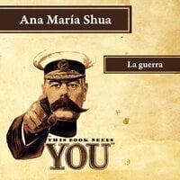 La guerra - Ana María Shua