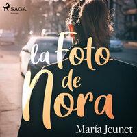 La foto de Nora - María Jeunet