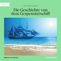 Die Geschichte von dem Gespensterschiff - Wilhelm Hauff