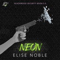 Neon - Elise Noble