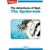 The Adventures of Spot: The Spiderweb - Marileta Robinson