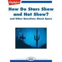How Do Stars Show and Not Show? - Highlights for Children