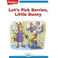 Let's Pick Berries Little Bunny - Eileen Spinelli