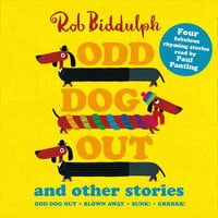 Odd Dog Out and Other Stories - Rob Biddulph