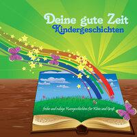 Deine gute Zeit Kindergeschichten - Gerrit Kock, Silvia Hilli Weber