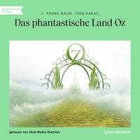 Das phantastische Land Oz - L. Frank Baum, Jörg Karau