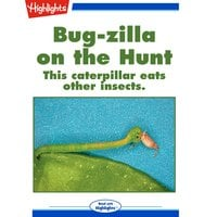 Bug-zilla on the Hunt - Mary Meinking