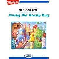 Ask Arizona Curing the Gossip Bug - Lissa Rovetch