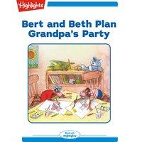 Bert and Beth Plan Grandpa's Party - Valeri Gorbachev
