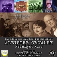 The Black Beating Heart Of Boleskine Aleister Crowley Midnight Mass - Aleister Crowley