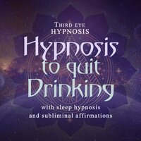 Hypnosis to quit drinking - Third eye hypnosis