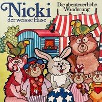 Nicki der weisse Hase: Die abenteuerliche Wanderung - Ilsabe v. Sauberzweig