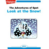 The Adventures of Spot: Look at the Snow! - Marileta Robinson